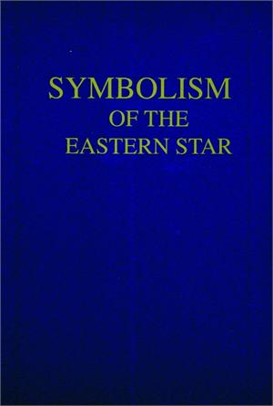 Eb425 Symbolism Of The Eastern Star