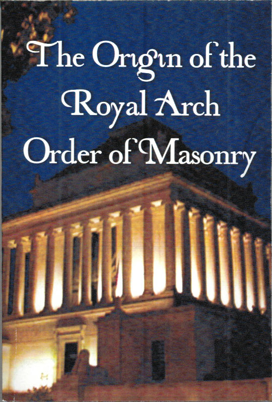 MB463 - The Origin of the Royal Arch Order of Masonry