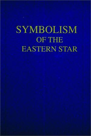 Eb425 Symbolism Of The Eastern Star